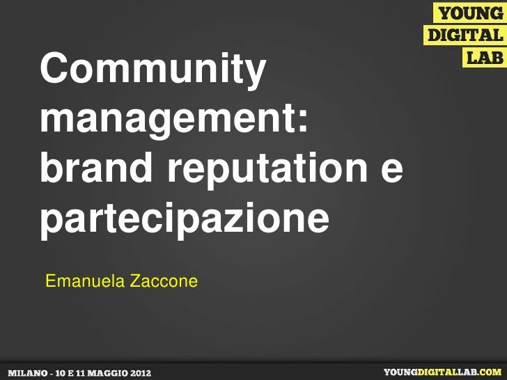 Communitymanagement:brand reputation epartecipazioneEmanuela Zaccone