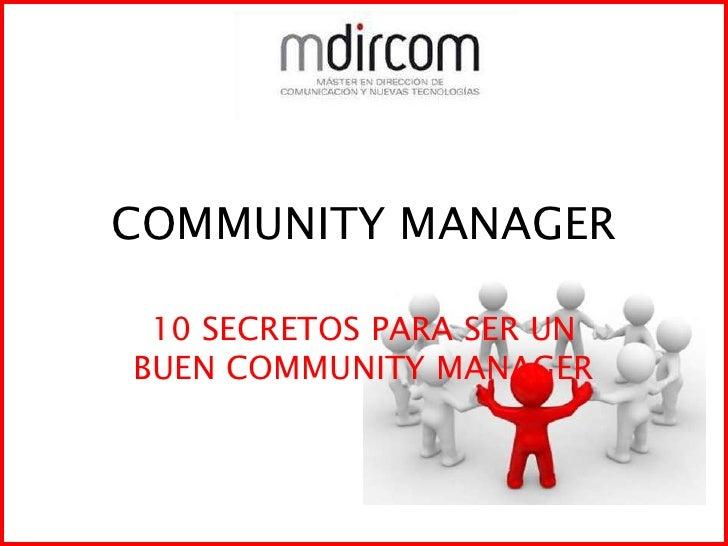 Titulo newsletter<br />COMMUNITY MANAGER<br />10 SECRETOS PARA SER UN BUEN COMMUNITY MANAGER<br />