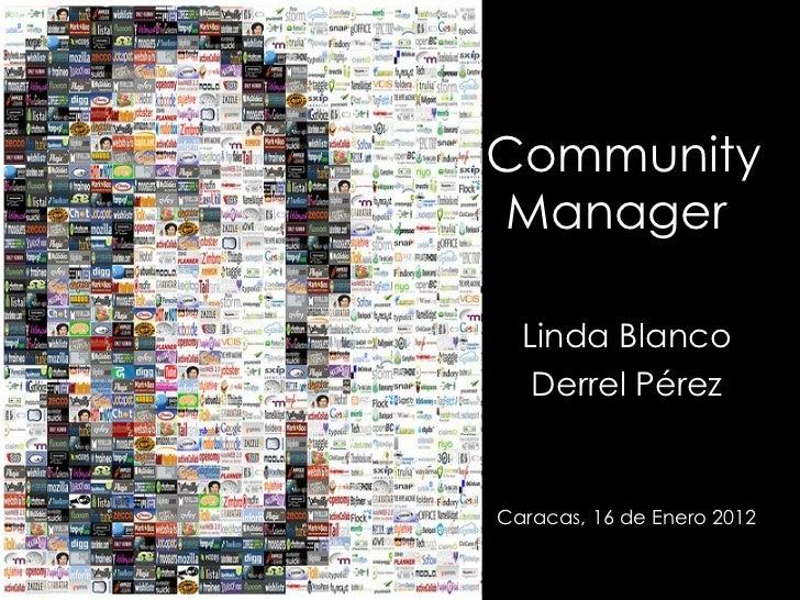 Community Manager  Linda Blanco Derrel Pérez Caracas, 16 de Enero 2012
