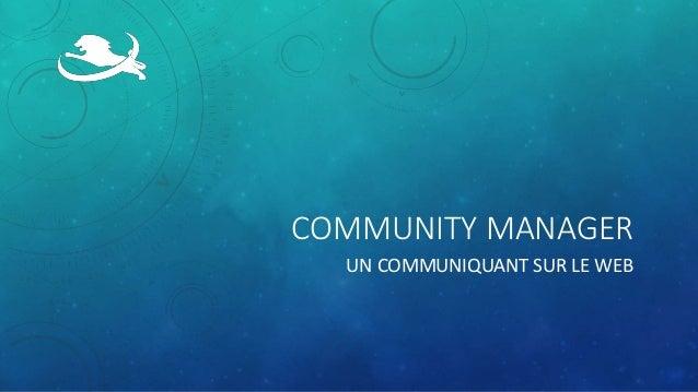 COMMUNITY MANAGER UN COMMUNIQUANT SUR LE WEB