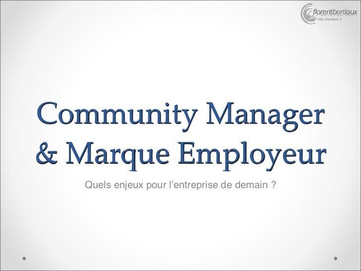 http://bertiaux.frCommunity Manager& Marque Employeur   Quels enjeux pour l'entreprise de demain ?