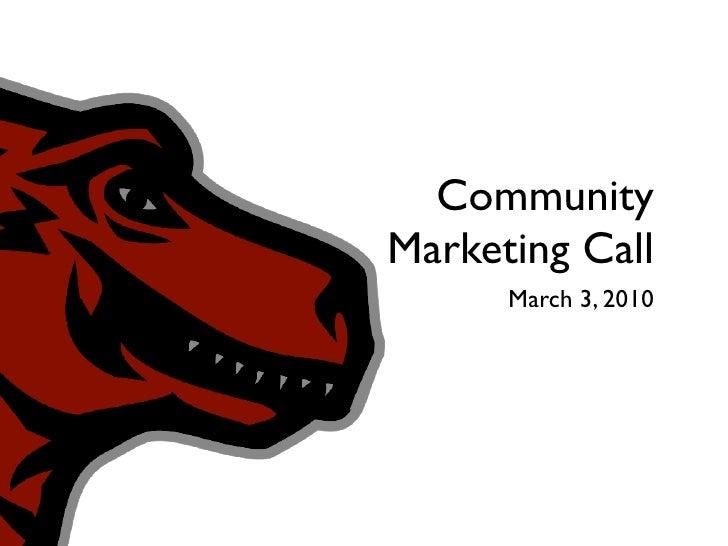 Community Marketing Call       March 3, 2010