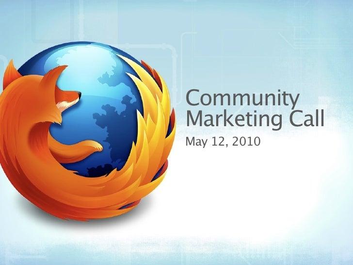 Community Marketing Call May 12, 2010
