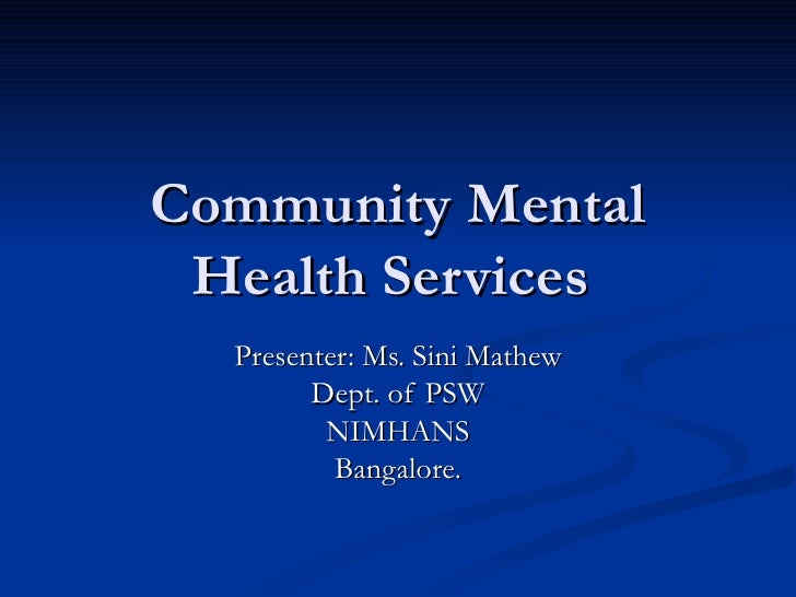 Community Mental Health Services  in india At Nmhans Power Point Students.