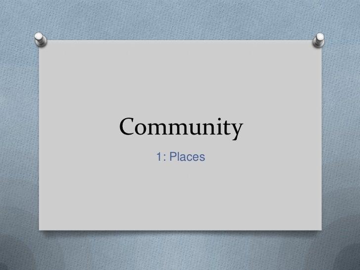 Community  1: Places