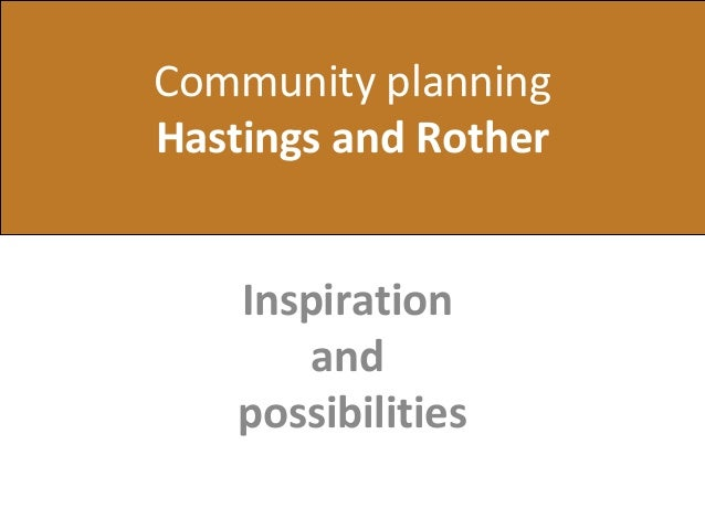 Community planning Hastings and Rother Inspiration and possibilities