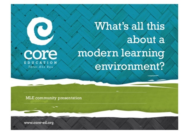 MLE community presentation What's all this about a modern learning environment?