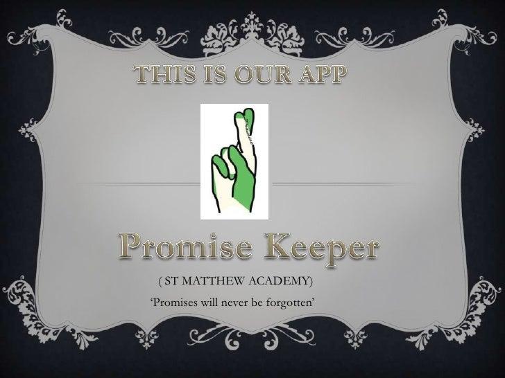 "( ST MATTHEW ACADEMY)""Promises will never be forgotten"""