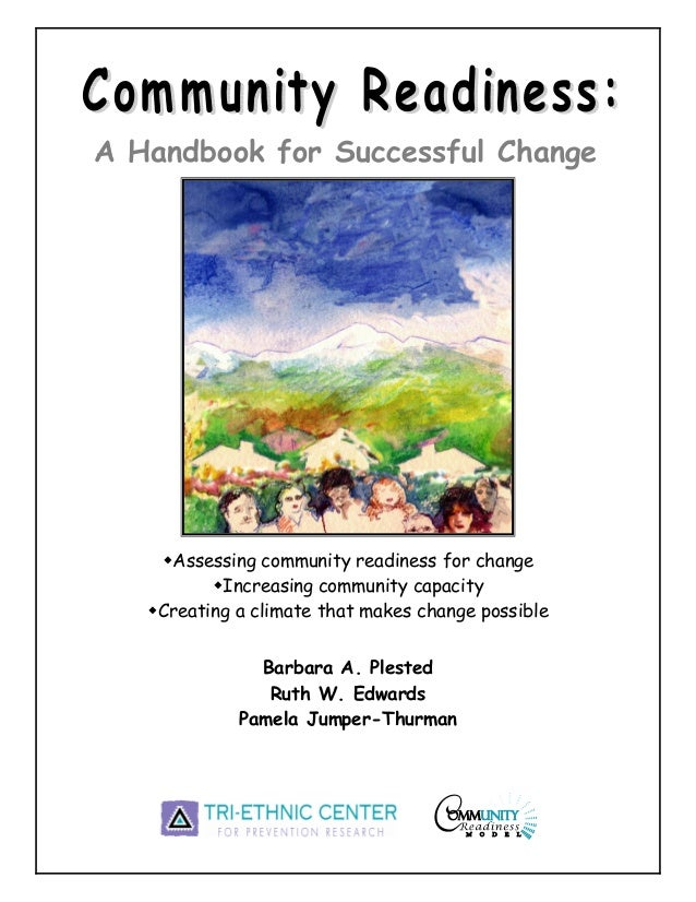 A Handbook for Successful Change     Assessing community readiness for change           Increasing community capacity    C...