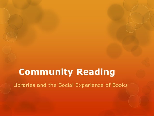 Community Reading: Libraries and the Social Experience of Books