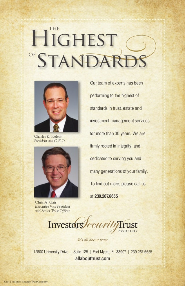 ©2012 Investors' Security Trust Company Our team of experts has been performing to the highest of standards in trust, esta...
