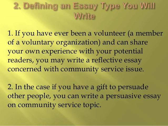 my experience with community service essay Teaches you how to write a winning scholarship essay medhopefulcom two of the three essays ask you to talk about a community service and leadership experience as a result and what you will do with those skills in the future the community essay is about community service.