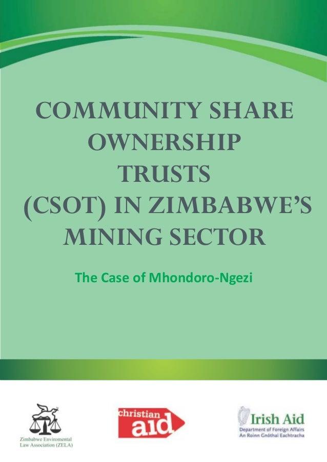 COMMUNITY SHAREOWNERSHIPTRUSTS(CSOT) IN ZIMBABWE'SMINING SECTORThe Case of Mhondoro-Ngezi