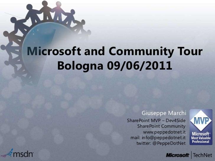 Microsoft and Community Tour     Bologna 09/06/2011                     Giuseppe Marchi               SharePoint MVP – Dev...