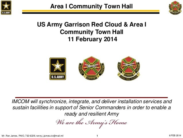 Area I Community Town Hall US Army Garrison Red Cloud & Area I Community Town Hall 11 February 2014  IMCOM will synchroniz...