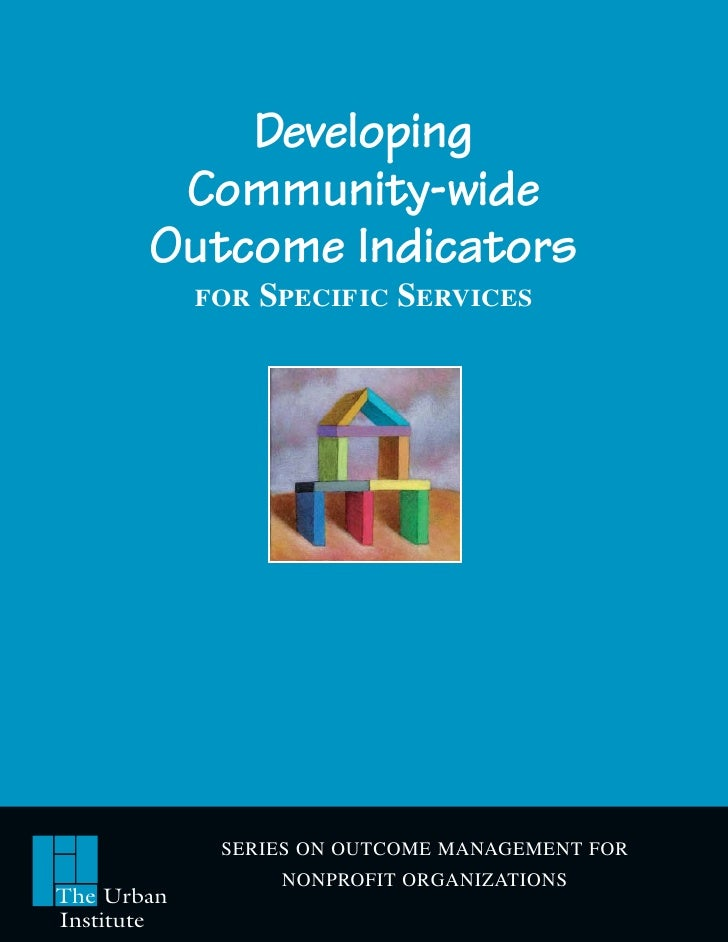 Developing        Community-wide       Outcome Indicators            FOR   SPECIFIC SERVICES             SERIES ON OUTCOME...