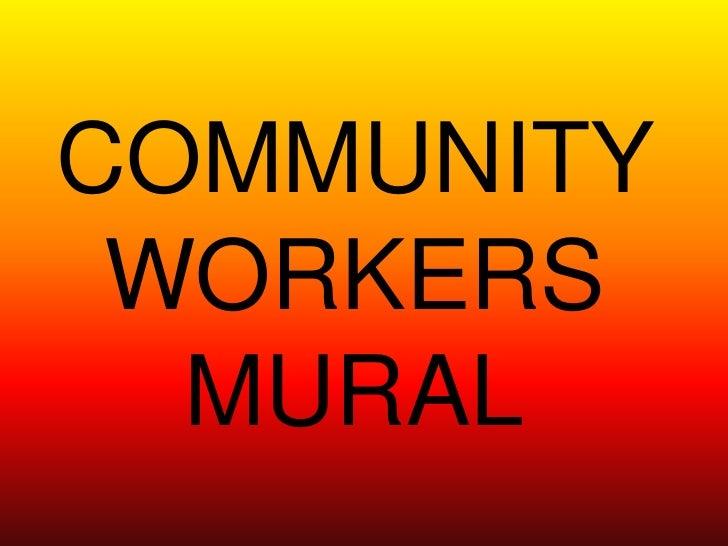 Community workers mural
