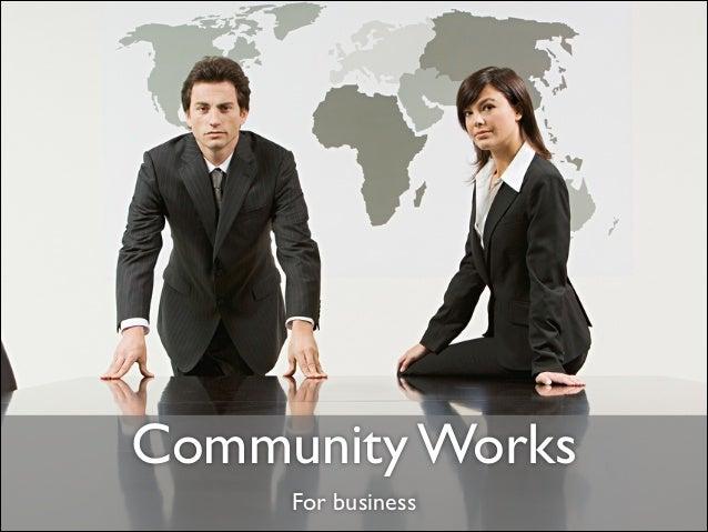 Community works for business - TrueNorthPHP 2013
