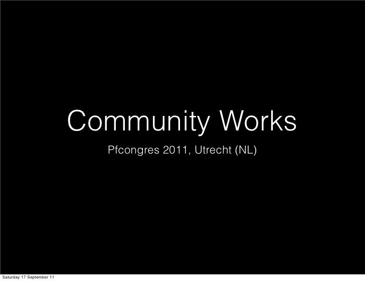 Community Works! Pfcongres 2011