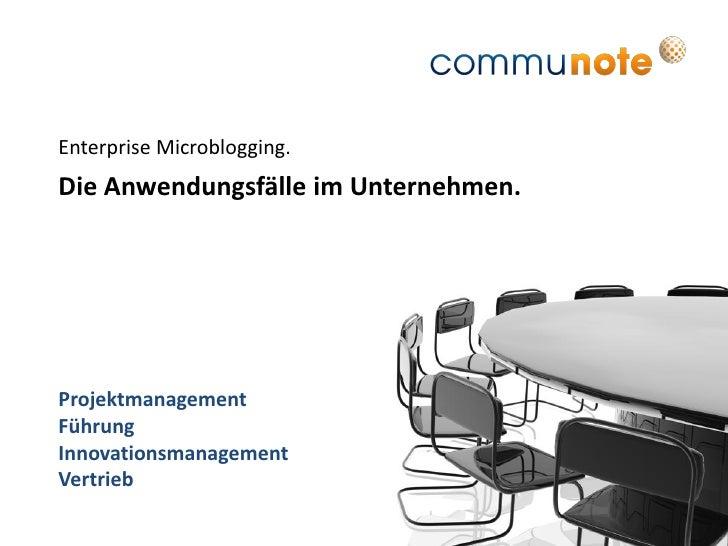 Enterprise Microblogging. Die Anwendungsfälle im Unternehmen.     Projektmanagement Führung Innovationsmanagement Vertrieb