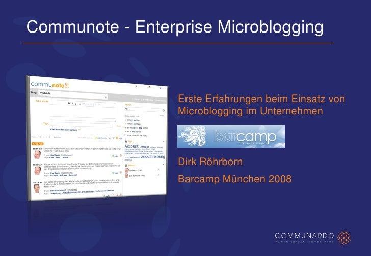 Communote - Enterprise Microblogging                      Erste Erfahrungen beim Einsatz von                   Microbloggi...