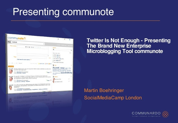 Presenting communote Martin Boehringer SocialMediaCamp London Twitter Is Not Enough - Presenting The Brand New Enterprise ...