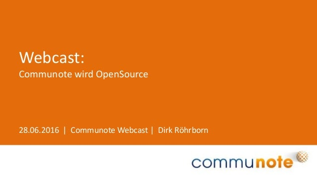 28.06.2016 | Communote Webcast | Dirk Röhrborn Webcast: Communote wird OpenSource