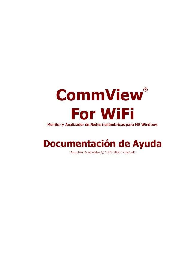 CommView ® For WiFiMonitor y Analizador de Redes inalámbricas para MS Windows Documentación de Ayuda Derechos Reservados ©...