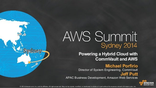 AWS Summit Sydney 2014 | Powering a Hybrid Cloud with CommVault and Amazon Web Services - Session Sponsored by CommVault
