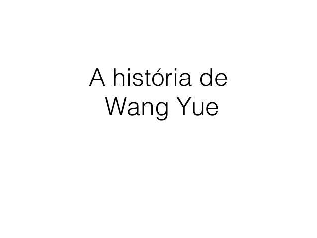A história deWang Yue