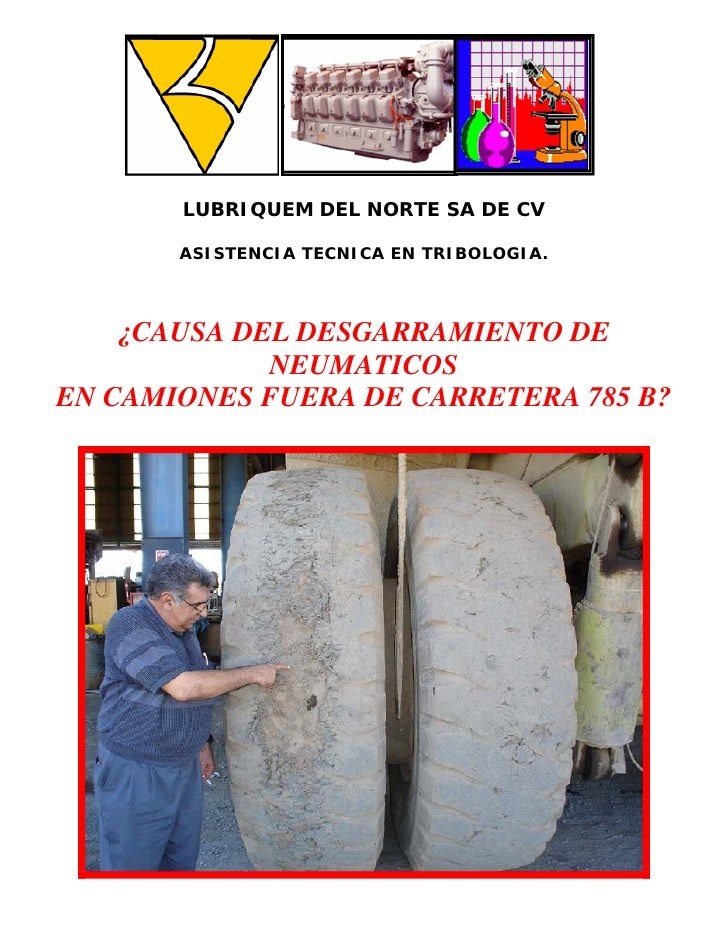 LUBRIQUEM DEL NORTE SA DE CV         ASISTENCIA TECNICA EN TRIBOLOGIA.        ¿CAUSA DEL DESGARRAMIENTO DE              NE...