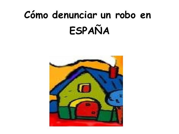 Cómo denunciar un robo en  ESPAÑA