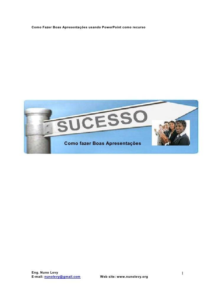 Como Fazer Boas Apresentações usando PowerPoint como recurso     Boas Apresentações                      Como fazer Boas A...