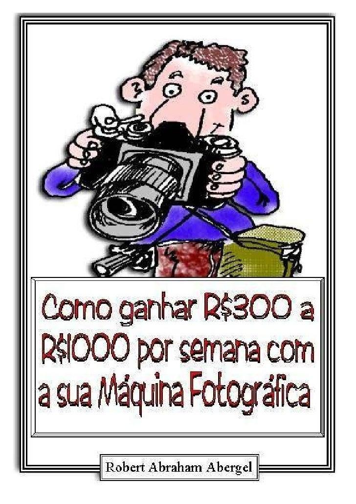 Como fazer R$1000 por semana com sua câmera.doc