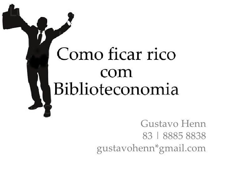Gustavo Henn 83 | 8885 8838 gustavohenn*gmail.com
