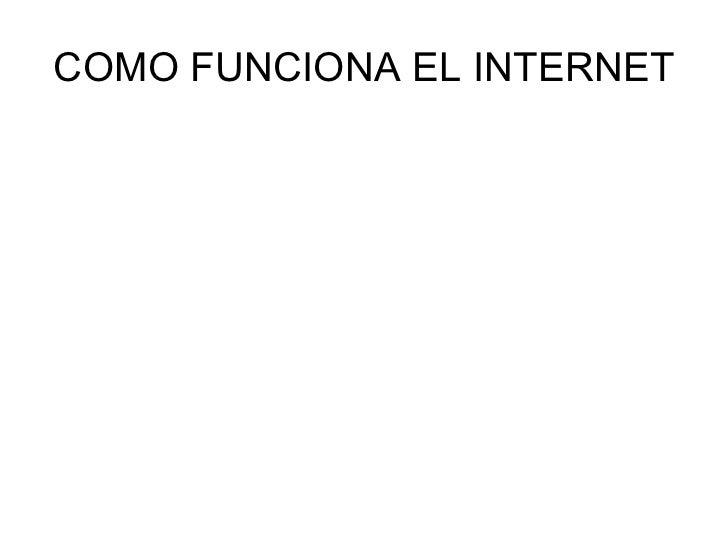 COMO FUNCIONA EL INTERNET