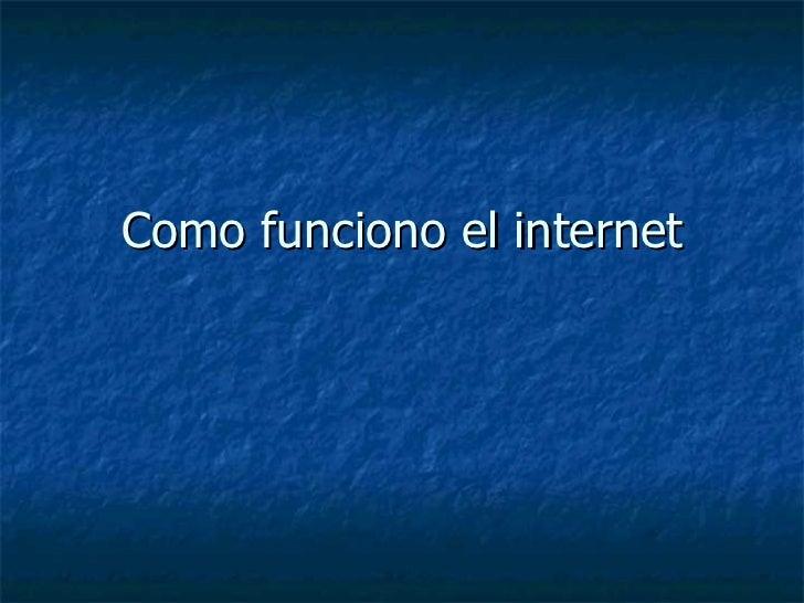 Como funciono el internet