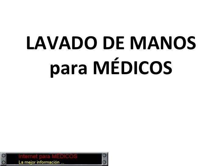LAVADO DE MANOS para MÉDICOS