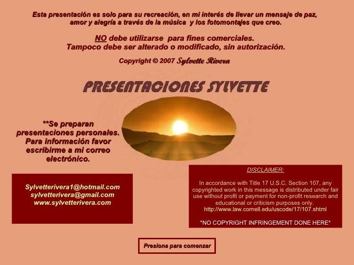 Esta presentación es solo para su recreación, en mi interés de llevar un mensaje de paz,  amor y alegría a través de la mú...