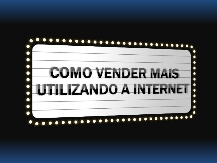 Como vender mais utilizando a internet
