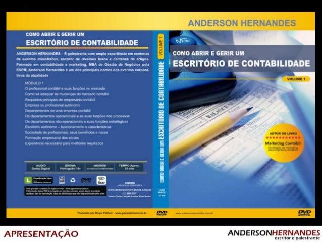 DVD do Módulo 1• O profissional contábil e suas funções no mercado• Como se adequar às mudanças do mercado contábil• Requi...