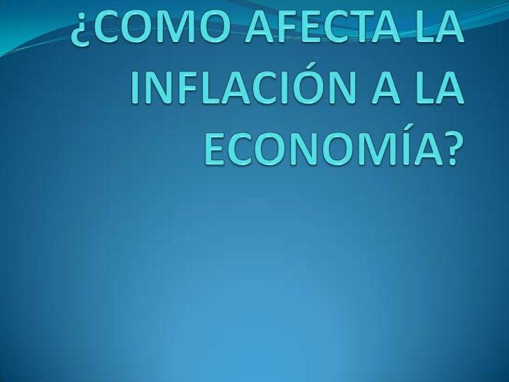 Como afecta la inflación a la  economía