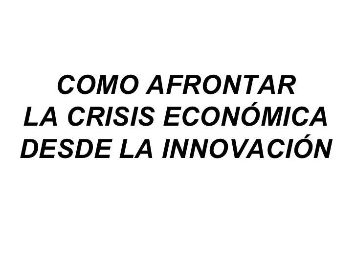 Como afrontar la crisis desde la innovación