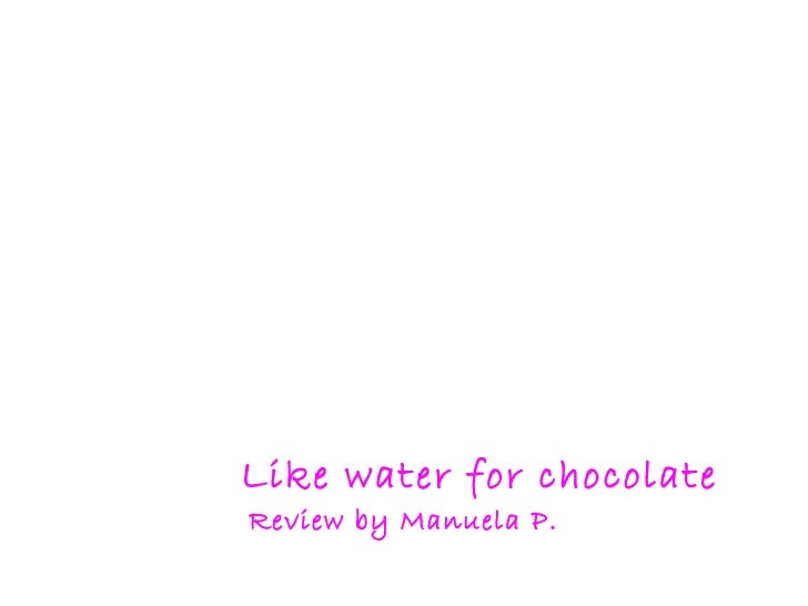 Like water for chocolate Review by Manuela P.