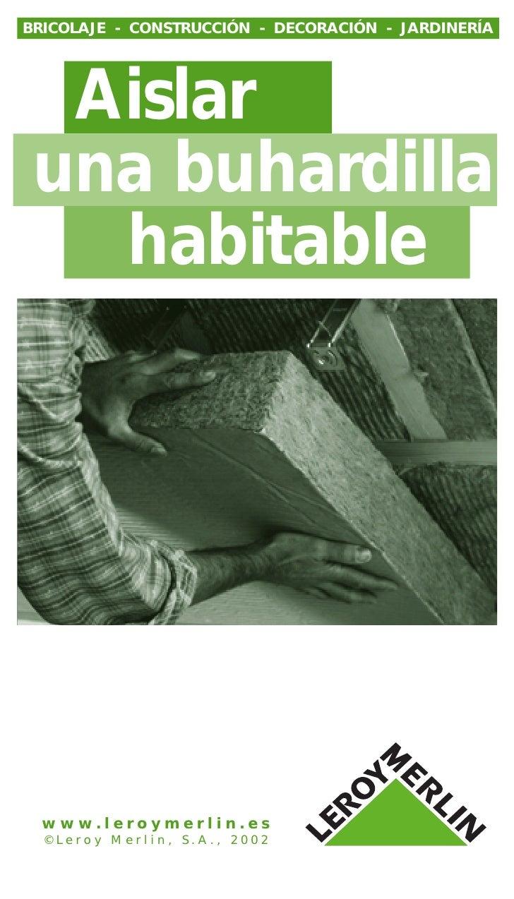 BRICOLAJE - CONSTRUCCIÓN - DECORACIÓN - JARDINERÍA       Aislar  una buhardilla    habitable       www.leroymerlin.es   ©L...