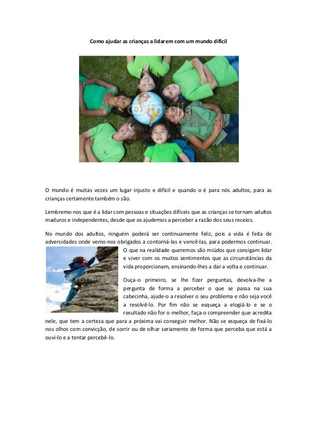 Como ajudar as crianças a lidarem com um mundo difícilO mundo é muitas vezes um lugar injusto e difícil e quando o é para ...