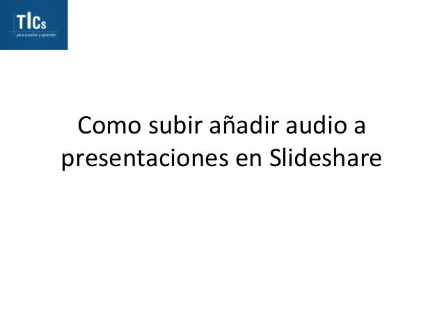 Como andir audio_a_slideshare