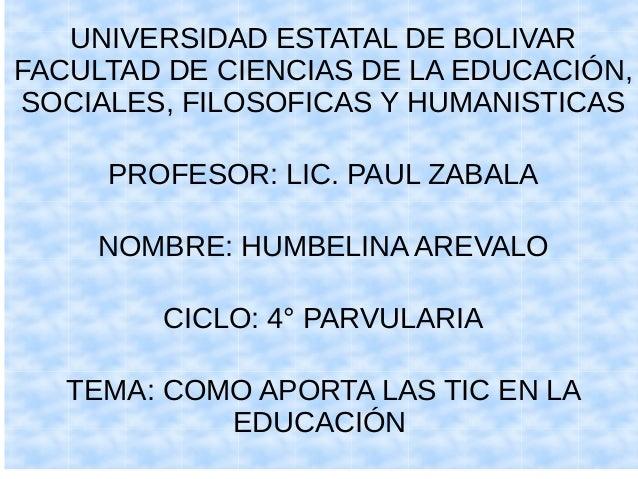 UNIVERSIDAD ESTATAL DE BOLIVAR FACULTAD DE CIENCIAS DE LA EDUCACIÓN, SOCIALES, FILOSOFICAS Y HUMANISTICAS PROFESOR: LIC. P...