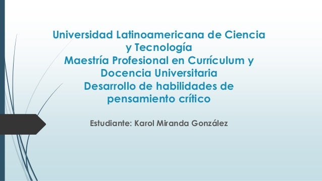 Universidad Latinoamericana de Ciencia y Tecnología Maestría Profesional en Currículum y Docencia Universitaria Desarrollo...