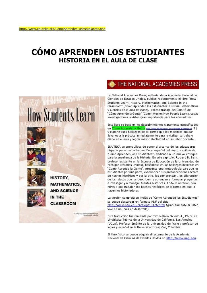 http://www.eduteka.org/ComoAprendenLosEstudiantes.php            CÓMO APRENDEN LOS ESTUDIANTES                         HIS...
